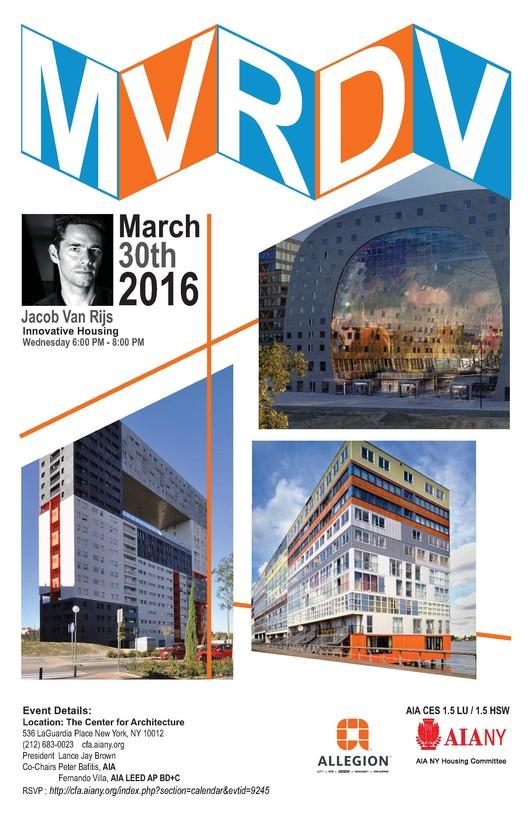 Lecture: MVRDV Jacob van Rijs Innovative Housing, MVRDV Innovative Housing AIANY Housing Committee graphic design:Tania Rojas MAP Architects