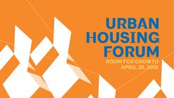 Urban Housing Forum: Room for Growth