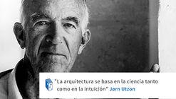 Frases: Jørn Utzon y la arquitectura