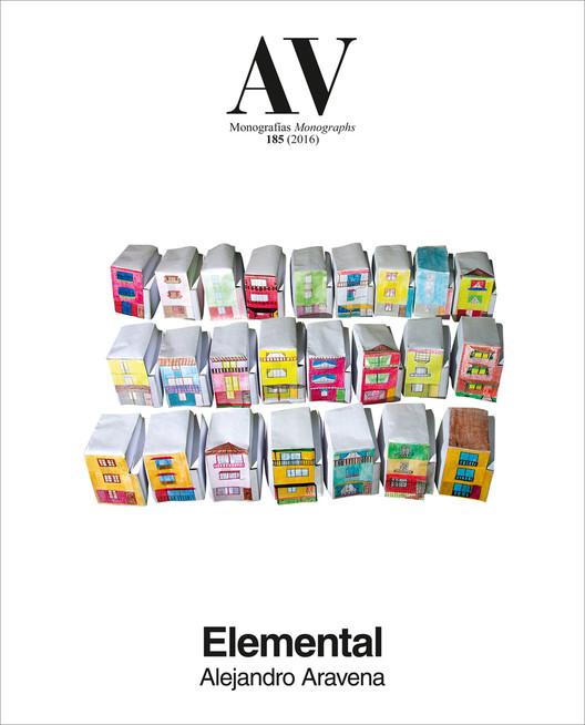 Elemental | Alejandro Aravena  / AV Monografías 185 , Cortesía de AV Monografías
