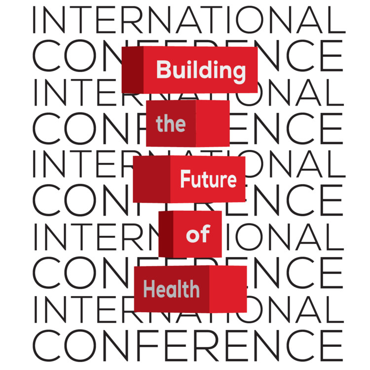 Conference: Building the Future of Health, International conference Building the Future of Health