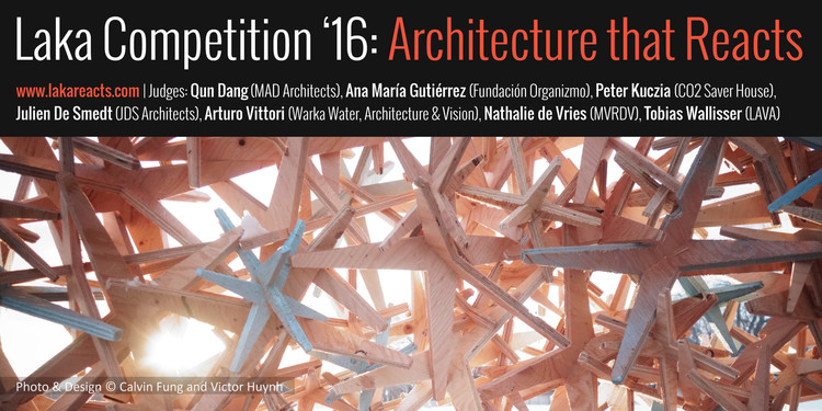 Call for Entries: Laka Competition '16—Architecture that Reacts, Laka Competition: Architecture that Reacts '16