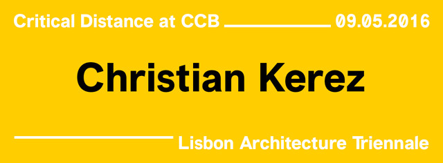 Lisbon Architecture Triennial: Critical Distance – Christian Kerez