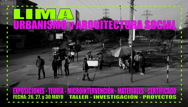 Taller: Lima, Urbanismo y Arquitectura Social / FAUA UNI, Cortesía de Milton Marcelo Puente