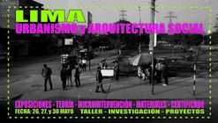 Taller: Lima, Urbanismo y Arquitectura Social / FAUA UNI