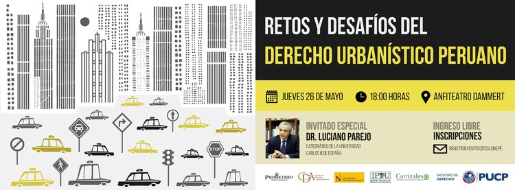"""""""Retos y Desafíos del Derecho Urbanístico Peruano"""": El caso de Lima Metropolitana / Anfiteatro Dammert-PUCP, Cortesía de Círculo de Derecho Administrativo - CDA"""