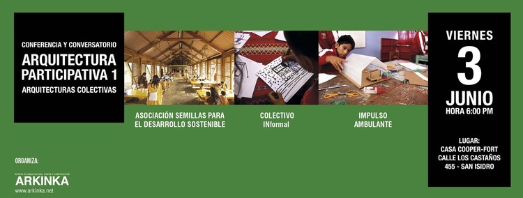 """Conferencia y Conversatorio """"Arquitectura participativa 1   Arquitecturas colectivas"""" / Casa Cooper-Fort, Cortesía de Arkinka"""