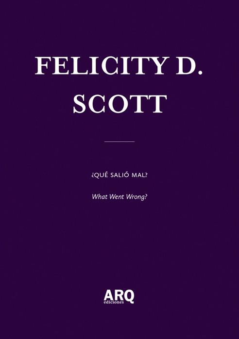 Felicity D. Scott / Ediciones ARQ
