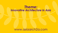 2A Asia Architecture Award 2016: Innovative Architecture in Asia