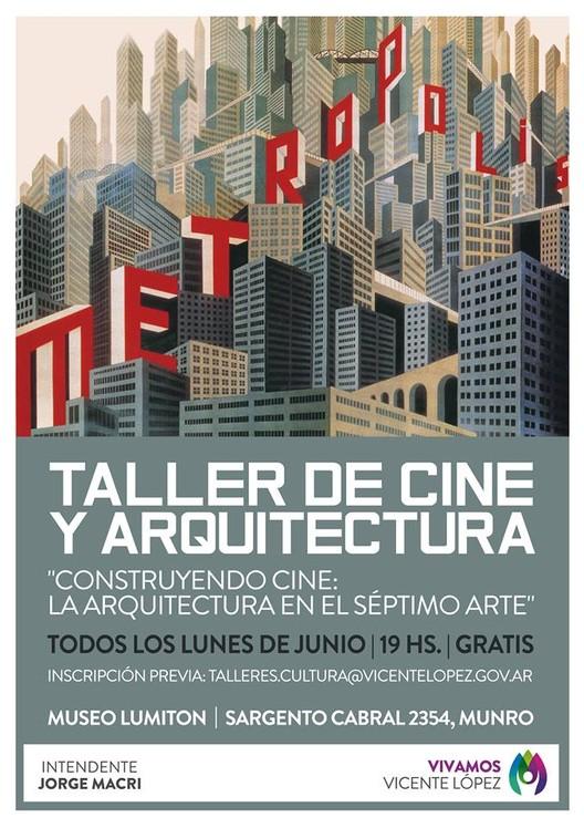 """Taller de cine y arquitectura: """"Construyendo cine. La arquitectura en el séptimo arte"""" / Vicente López, vía Museo Usina Audiovisual Lumiton"""