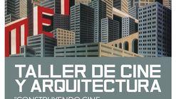 """Taller de cine y arquitectura: """"Construyendo cine. La arquitectura en el séptimo arte"""" / Vicente López"""