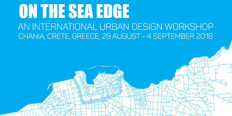 On the Sea Edge - An International Urban Design Workshop, On the Sea Edge | An International Urban Design Workshop
