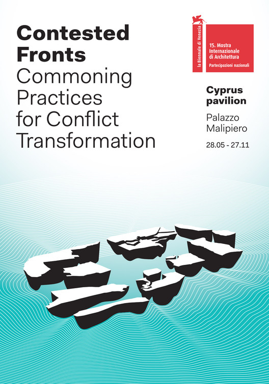 Contested Fronts: Pavilion of Cyprus at the 15th Venice Biennale of Architecture Reveals Commoning Practices for Conflict Transformation