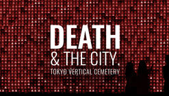 Call for Ideas: Tokyo Vertical Cemetery | Death in the City