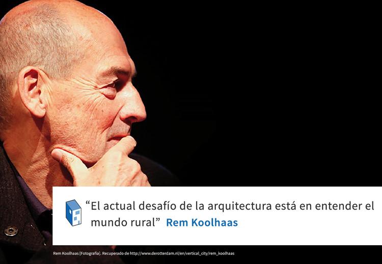 Frases: Rem Koolhaas y el mundo rural