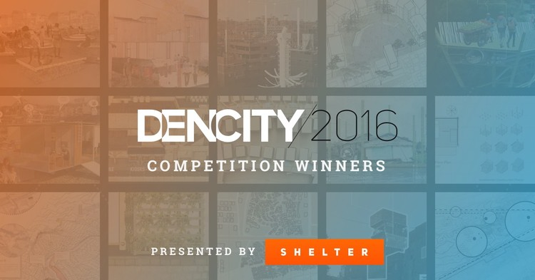 Shelter Global Announces 2016 Dencity Competition Winners, Courtesy of Shelter Global