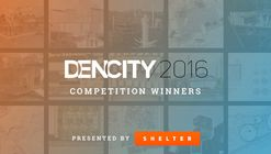 Shelter Global Announces 2016 Dencity Competition Winners