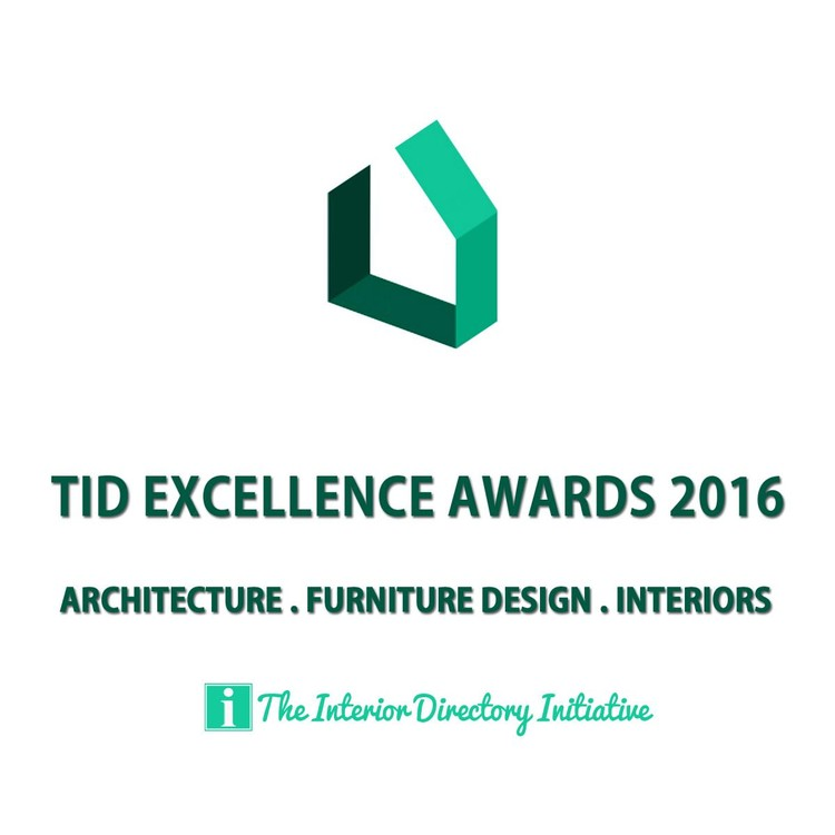 2016 TID Excellence Awards for Architecture, Furniture Design & Interiors, TID EXCELLENCE AWARDS 2016 - ARCHITECTURE, FURNITURE DESIGN & INTERIORS