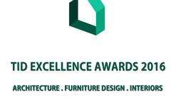 2016 TID Excellence Awards for Architecture, Furniture Design & Interiors