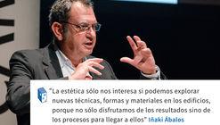 Iñaki Ábalos 'La estética sólo nos interesa si podemos explorar nuevas técnicas, formas y materiales en los edificios'