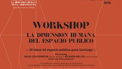 Inscripciones abiertas para el Workshop 'LC 50, la dimensión humana del espacio público' Santiago