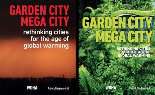 Garden City Mega City: Rethinking Cities for the Age of Global Warming 2016