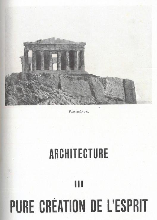 """21 Le Corbusier, Hacia una arquitectura, 1923: portada del capítulo """"Arquitectura-III-Pura creación del espíritu"""" con fotografía del Partenón. Image © Archivo Personal Germán Samper (APGS)"""