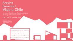 Arquine Presenta./ Viaje a Chile