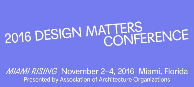 Call for Proposals: 2016 Design Matters Conference - Miami Rising