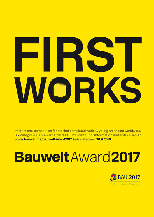 Bauwelt Award 2017: First Works, Call for Projects: Bauwelt Award 2017