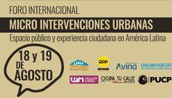 Foro Internacional: Micro Intervenciones Urbanas / LUM, Lima