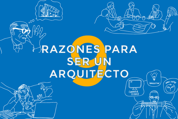 9 razones para ser arquitectos, © Leandro Fuenzalida