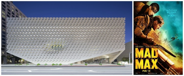 The Broad Museum image © Iwan Baan. Mad Max: Fury Road image © flickr user kaysha. Licensed under CC BY-NC-ND 2.0.