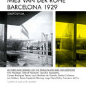 Symposium: MIES VAN DER ROHE – BARCELONA, 1929, Lectures and debates on the Pavilion and Mies van der Rohe THE FUNDACIÓ MIES VAN DER ROHE ORGANISES A SYMPOSIUM ON THE PAVILION AND THE FIGURE OF MIES VAN DER ROHE