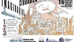 1° Conversatorio de arquitectura y ficción: Ciudades Imaginarias / PUCP