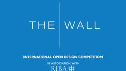 Call for Entries: RIBA Design Competition - 'The Wall'