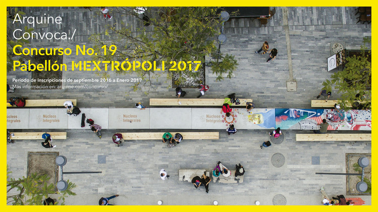 Call for Submissions: MEXTRÓPOLI 2017 Pavilion in Mexico, Courtesy of Arquine