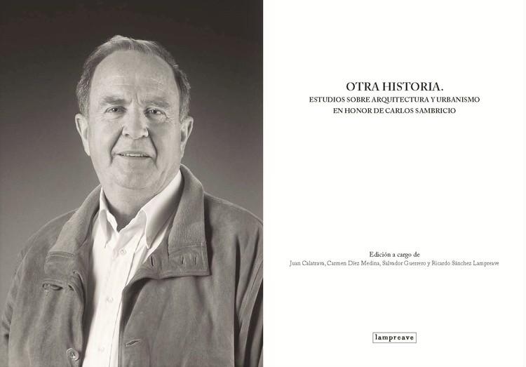 """Publicación """"Otra historia. Estudios sobre arquitectura y urbanismo en honor de Carlos Sambricio"""" . Image Cortesía de COAM"""