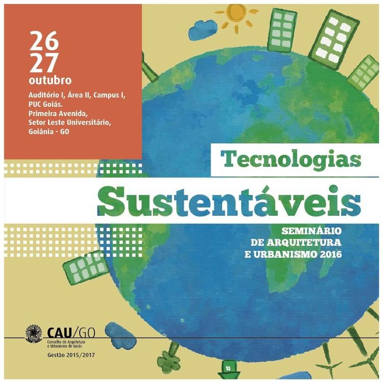 Seminário de Arquitetura e Urbanismo 2016: Tecnologias Sustentáveis, Arte: Neyron Mendes
