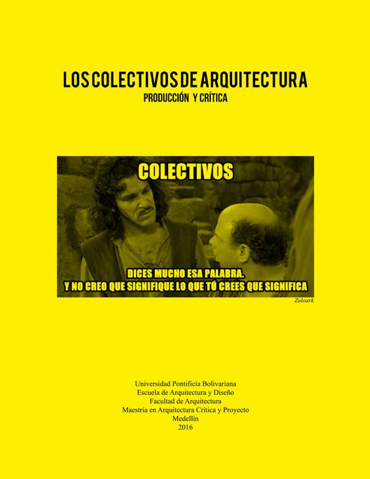 Colectivos de Arquitectura. Producción y Crítica. Image © Juan Miguel Gómez Durán