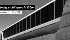 Registrations are open for workshop Filming Architecture in Lisbon - December 2016