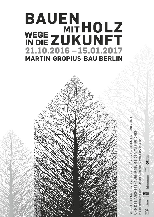 Building With Timber - Ways Into the Future / Bauen mit Holz - Wege in die Zukunft /, Poster