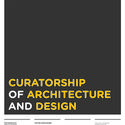 Call for Applications: Postgraduate Master in Curatorship of Architecture and Design Postgraduate Master in Curatorship of Architecture and Design