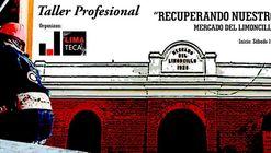 """Taller profesional: """"Recuperando nuestro patrimonio"""" / Mercado del Limoncillo"""