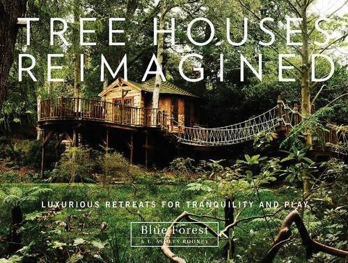 Tree Houses Reimagined: Luxurious Retreats for Tranquility and Play