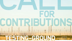 Call for Contributions - TESTING-GROUND: Other Sides