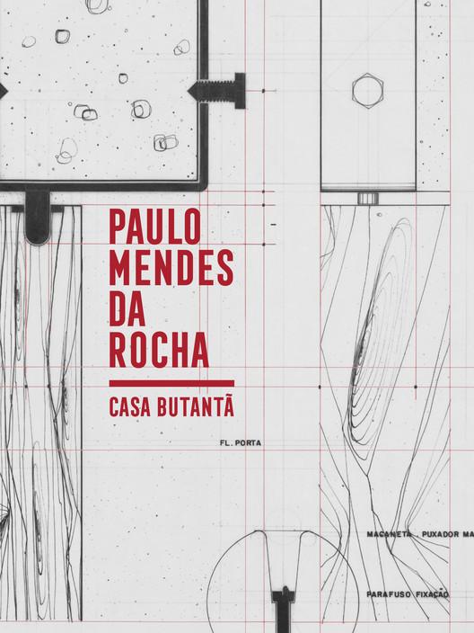Casa Butantã – Paulo Mendes da Rocha / org. Catherine Otondo