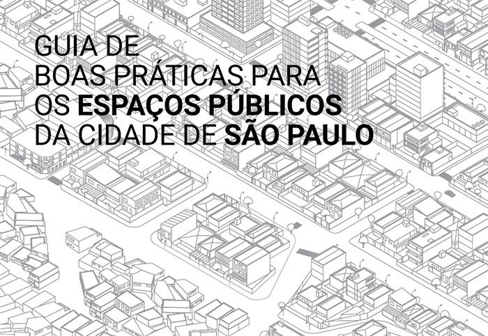 Prefeitura de São Paulo publica guia de boas práticas para os espaços públicos da cidade, via Gestão Urbana SP