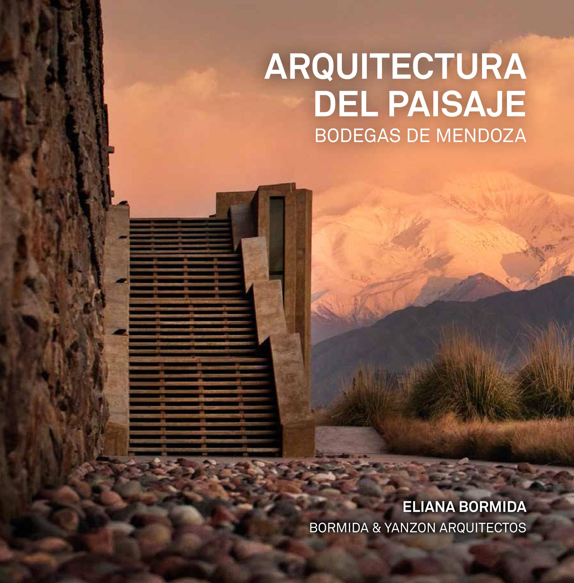 Arquitectura del paisaje bodegas de mendoza eliana for Arquitectura del paisaje