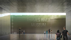 Watch the Tides Change from this Thames River Museum Proposal